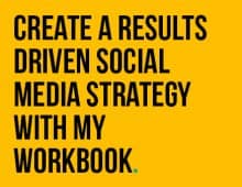 CREATE A SOCIAL MEDIA STRATEGY THAT DELIVERS WITH MY WORKBOOK