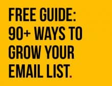 FREE GUIDE: 90+ WAYS TO GROW YOUR LIST