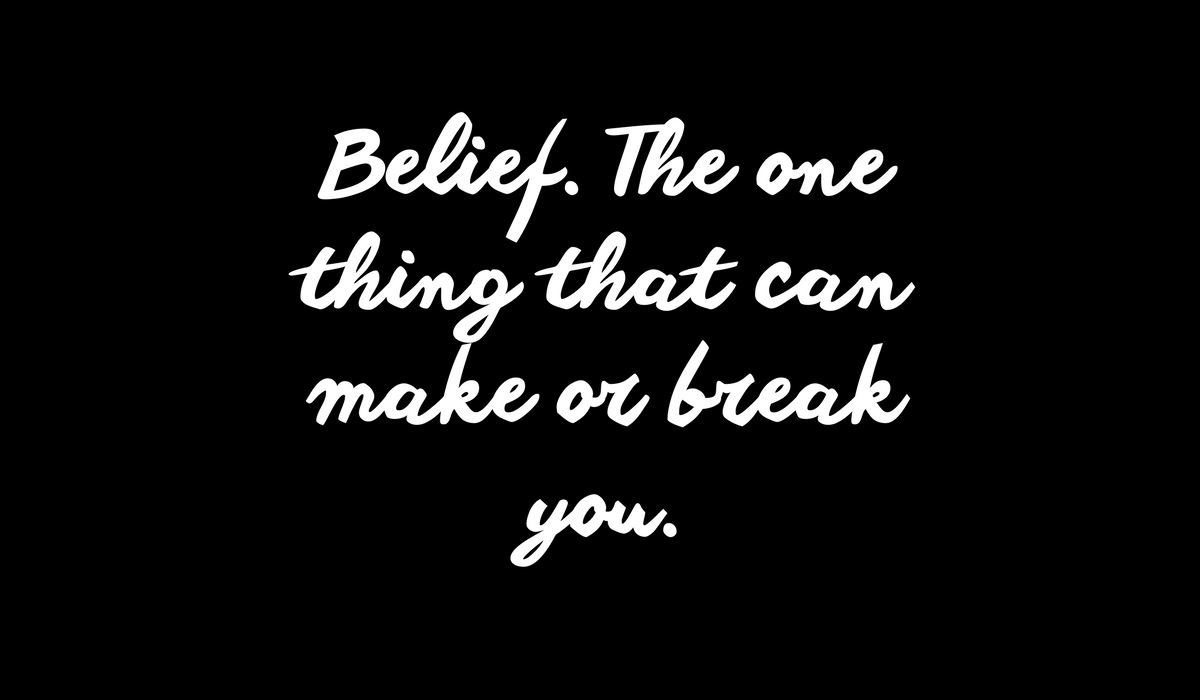 Belief. The one thing that can make or break your small business.