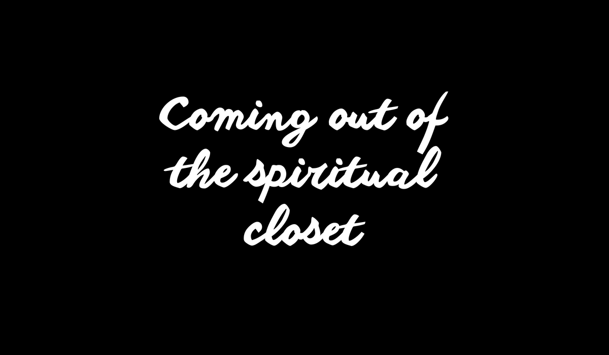Coming out of the spiritual closet and how that impacts business