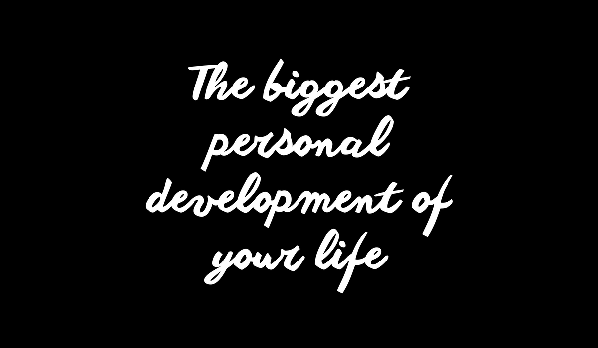 The biggest personal development journey of your life