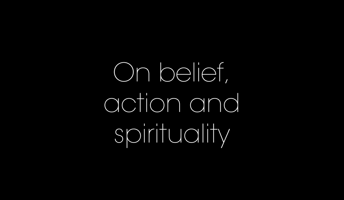 on belief action and spirituality