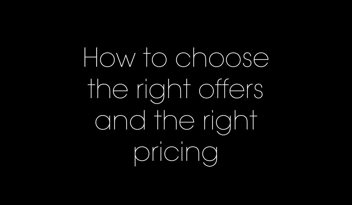 Product roadmap: how to choose the right offers and the right prices