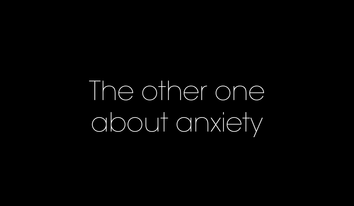 The other one about anxiety