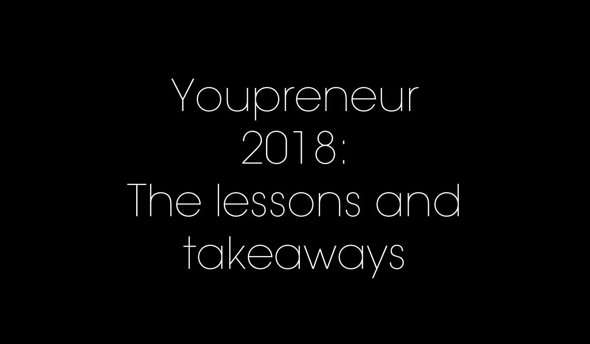 Youpreneur 2018 the lessons