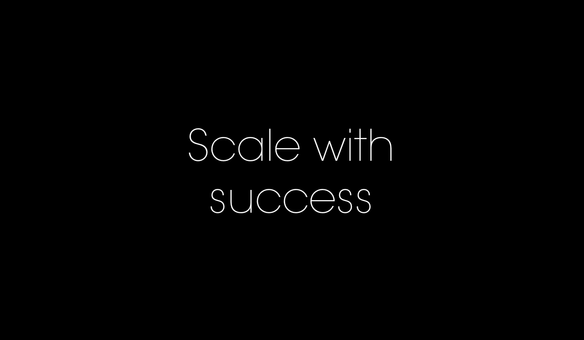scale with success