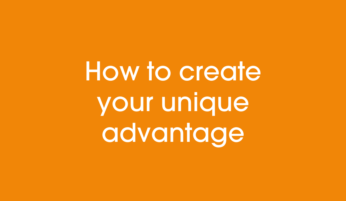 how to create your small business unique advantage