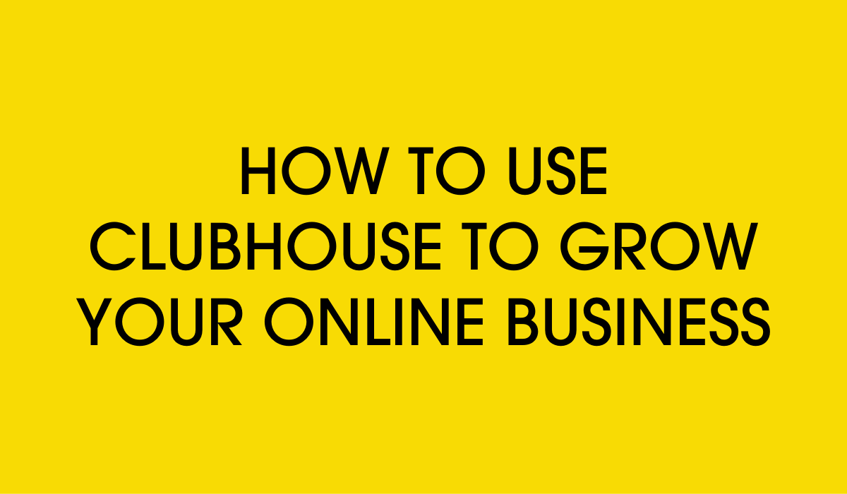 how to use clubhouse for business